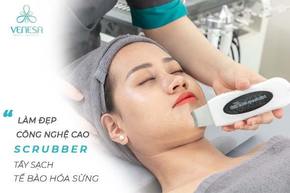 Chăm sóc da công nghệ cao với liệu trình Scrubber giúp tẩy sạch tế bào hóa sừng
