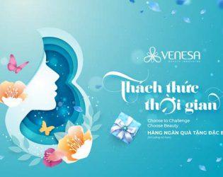 THÁCH THỨC THỜI GIAN: Cùng Venesa nhận ngàn ưu đãi siêu hấp dẫn ngày 8/3
